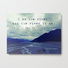 I am the River and the River is Me - Maori Wisdom - the world view Metal Print