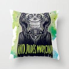 no jodes maricon Throw Pillow
