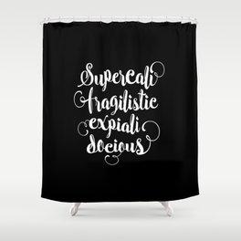 Supercalifragilisticexpialidocious black and white monochrome typography design nursery wall decor Shower Curtain