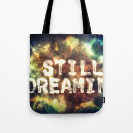 Still Dreamin' Tote Bag