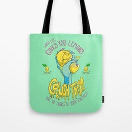 When Life Gives You Lemons, Crush Them Tote Bag