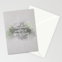 Walk in a Manner Worthy of the Calling... Eph 4:1 Stationery Cards