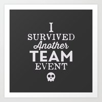 I Survived Another Team Event Art Print