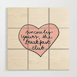 sincerely yours Wood Wall Art