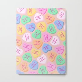 It Be Like That Sometimes - Candy Hearts Valentine's Day Metal Print
