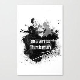Do or Not Do. There is not try Canvas Print