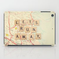 run iPad Cases featuring let's run away by shannonblue