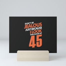 Don't Be Jealous 45 Mini Art Print