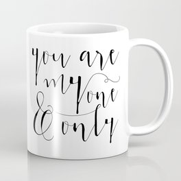 You Are My One And Only Valentines Day Gift Mirror for Her and Him Coffee Mug