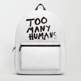 Too many humans Backpack