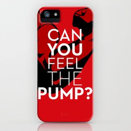 CAN YOU FEEL THE PUMP? FITNESS SLOGAN CROSSFIT MUSCLE iPhone Case