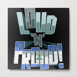 Nicaragua Pride Loud N Proud Metal Print