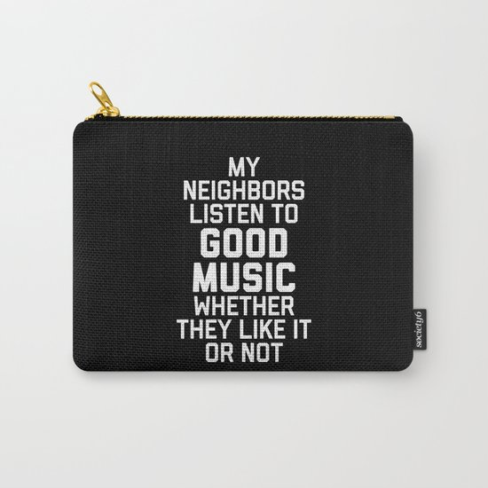 Listen To Music Funny Quote Carry-All Pouch