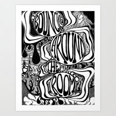 Bouncing Around the Room Art Print