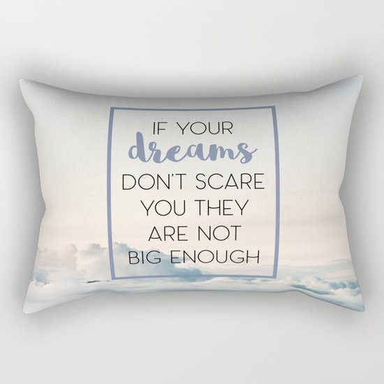 Dreams Scare You Quote Rectangular Pillow