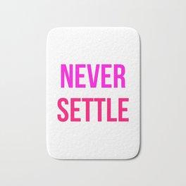 Never Settle Motivational Design Bath Mat
