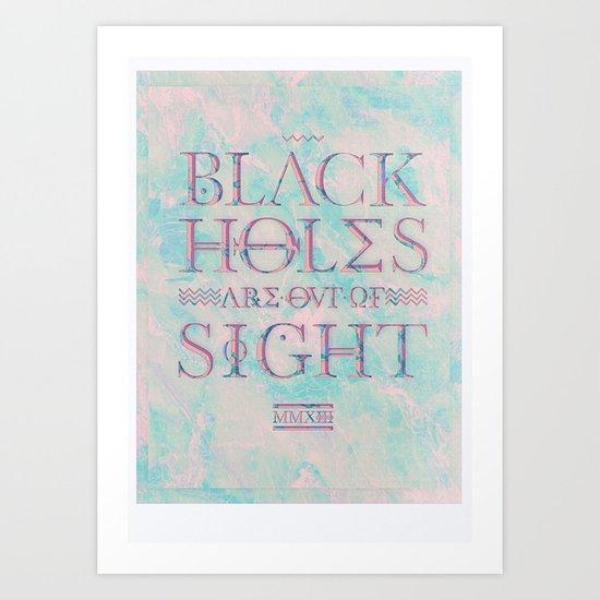 BLACK HOLES Art Print