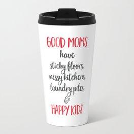 Good Moms have happy kids Travel Mug