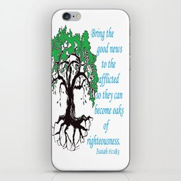 The Oak of Righteousness iPhone Skin