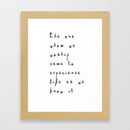 The one whom we worship Framed Art Print