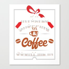 Shopaholic Shop Buying Black Friday If It Involves Shopping & Coffee Count Me In Shopping Gift Canvas Print