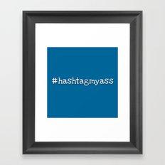 #hashtagmyass Framed Art Print