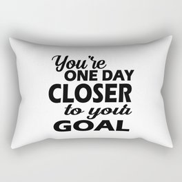 YOU'RE ONE DAY CLOSER TO YOUR GOAL T-SHIRT  Rectangular Pillow