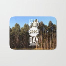 It's a good day to be amazing Bath Mat