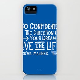 Go Confidently In The Direction Of Your Dreams iPhone Case