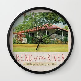 Bend Of  The River- a little piece of paradise Wall Clock