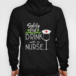 Safety First Drink With a Nurse Hospital Doctor Emergency Design Hoody