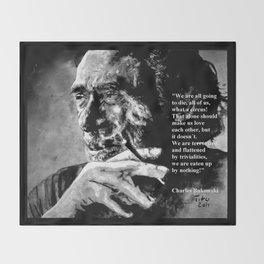 Charles Bukowski - black - quote Throw Blanket