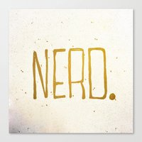 nerd Canvas Prints featuring Nerd. by Kelli Marie