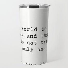"Augustine of Hippo ""The world is a book and those who do not travel read only one page."" Travel Mug"