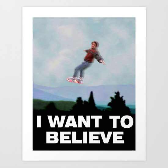 I Want to Believe in this Future Art Print