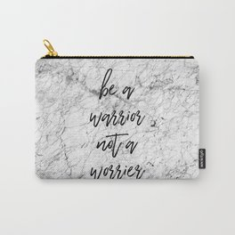Be A Warrior Not A Worrier Carry-All Pouch