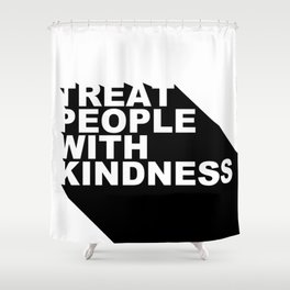 Treat People With Kindness Shower Curtain