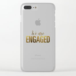 We are engaged (gold) Clear iPhone Case