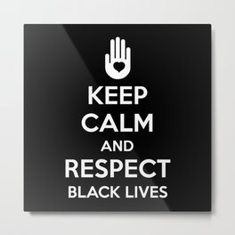 Respect Black Lives Metal Print