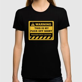Funny Human Warning Label / Sign THIS IS MY FUCK OFF SHIRT Sayings Sarcasm Humor Quotes T-shirt