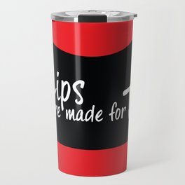 These Lips Were Made for Talkin' Travel Mug