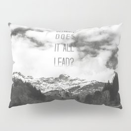 Where does it all lead? Pillow Sham