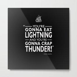 Gonna Eat Lightning Metal Print