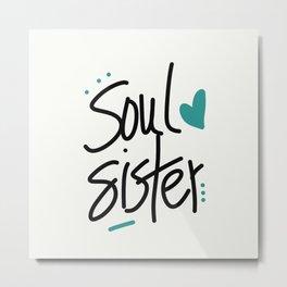 Soul Sister Metal Print