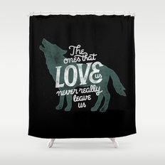 Never leave us Shower Curtain