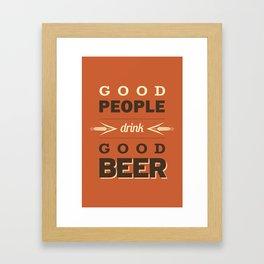 Good People Drink Good Beer Framed Art Print