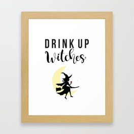 Drink up witches Framed Art Print