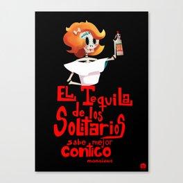 El tequila de los solitarios Canvas Print