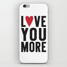 Love You More iPhone Skin