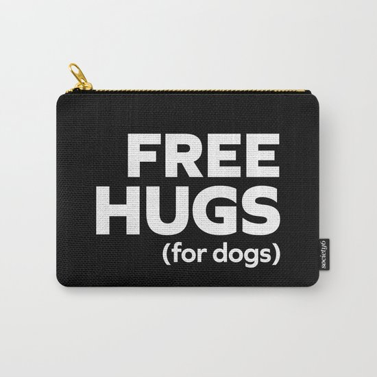 Free Hugs Dogs Funny Quote Carry-All Pouch